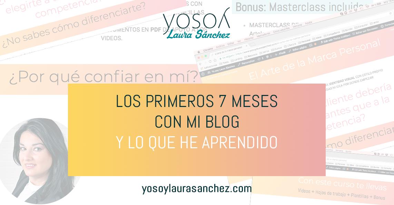 Los primeros 7 meses con mi blog y lo que he aprendido